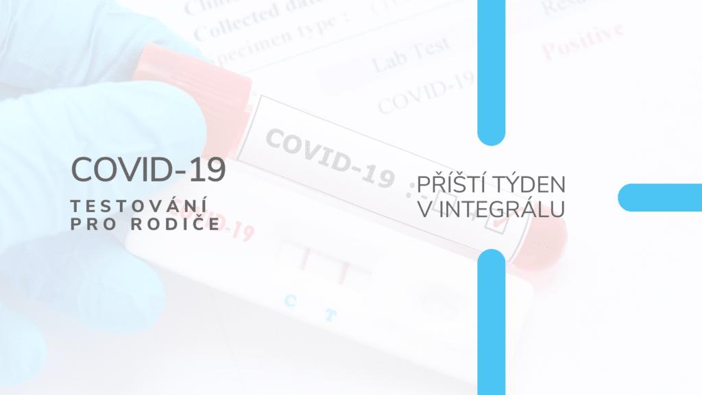 Nabídka testování na COVID-19 pro rodiče v Integrálu 5